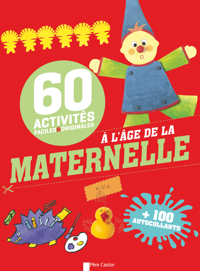 60 ACTIVITES FACILES ET ORIGINALES A L'AGE DE LA MATERNELLE