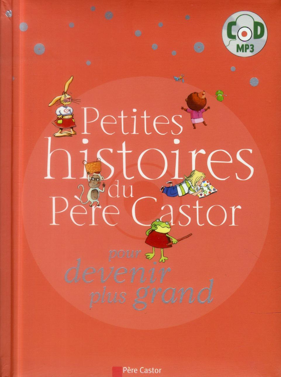 PETITES HISTOIRES DU PERE CASTOR POUR DEVENIR PLUS GRAND + CD