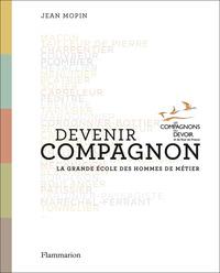 DEVENIR COMPAGNON - LA GRANDE ECOLE DES HOMMES DE METIER