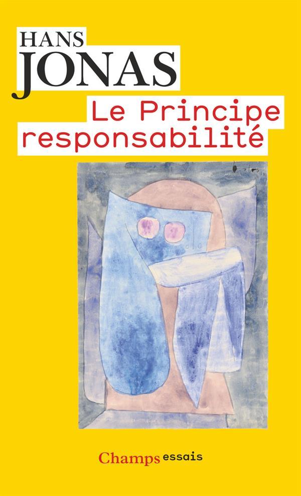 Le principe responsabilite - une ethique pour la civilisation technologique