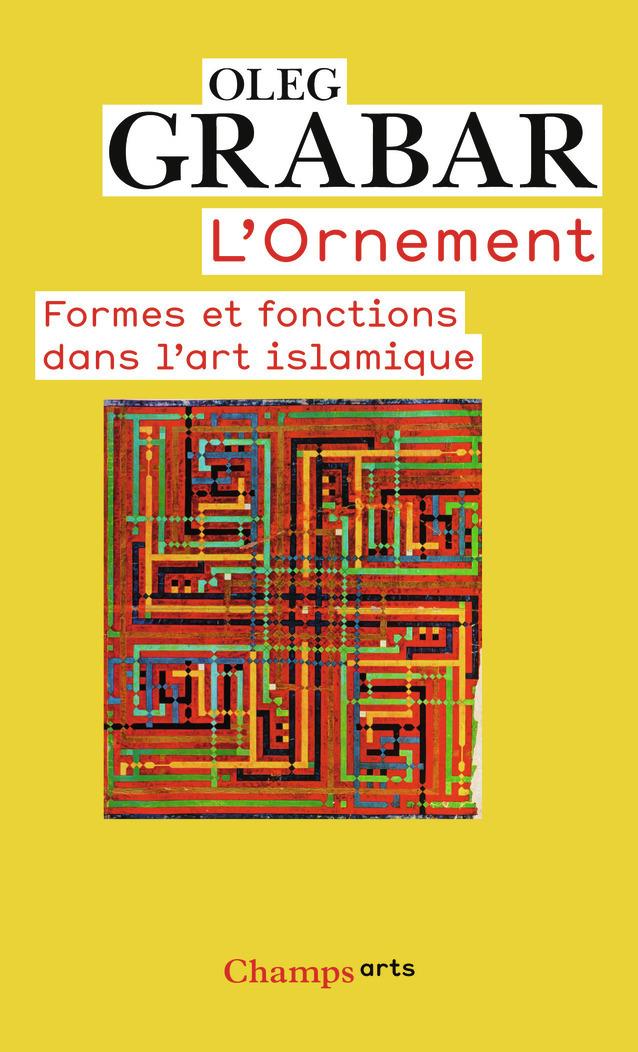 L'ORNEMENT - FORMES ET FONCTIONS DANS L'ART ISLAMIQUE