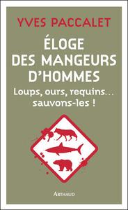 ELOGE DES MANGEURS D'HOMMES - LOUPS, OURS, REQUINS... SAUVONS-LES !