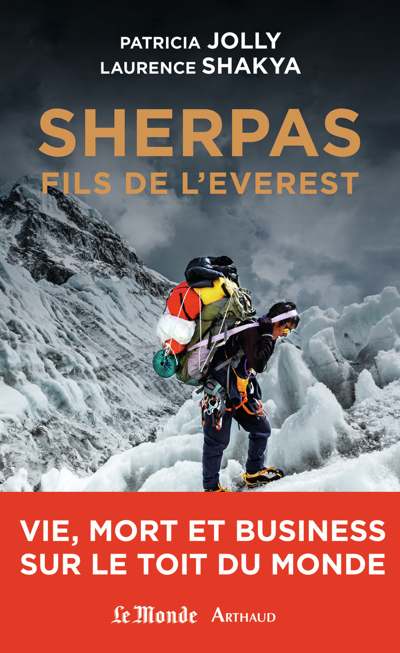 SHERPAS, FILS DE L'EVEREST - VIE, MORT ET BUSINESS SUR LE TOIT DU MONDE