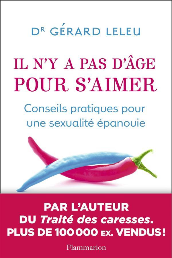 IL N'Y A PAS D'AGE POUR S'AIMER - CONSEILS PRATIQUES POUR UNE SEXUALITE EPANOUIE