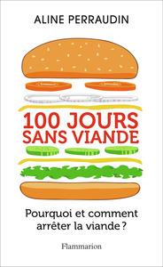 100 JOURS SANS VIANDE - POURQUOI ET COMMENT ARRETER LA VIANDE?