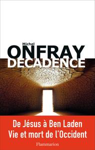 DECADENCE - VIE ET MORT DU JUDEO-CHRISTIANISME