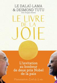 LE LIVRE DE LA JOIE - LE BONHEUR DURABLE DANS UN MONDE EN MOUVEMENT