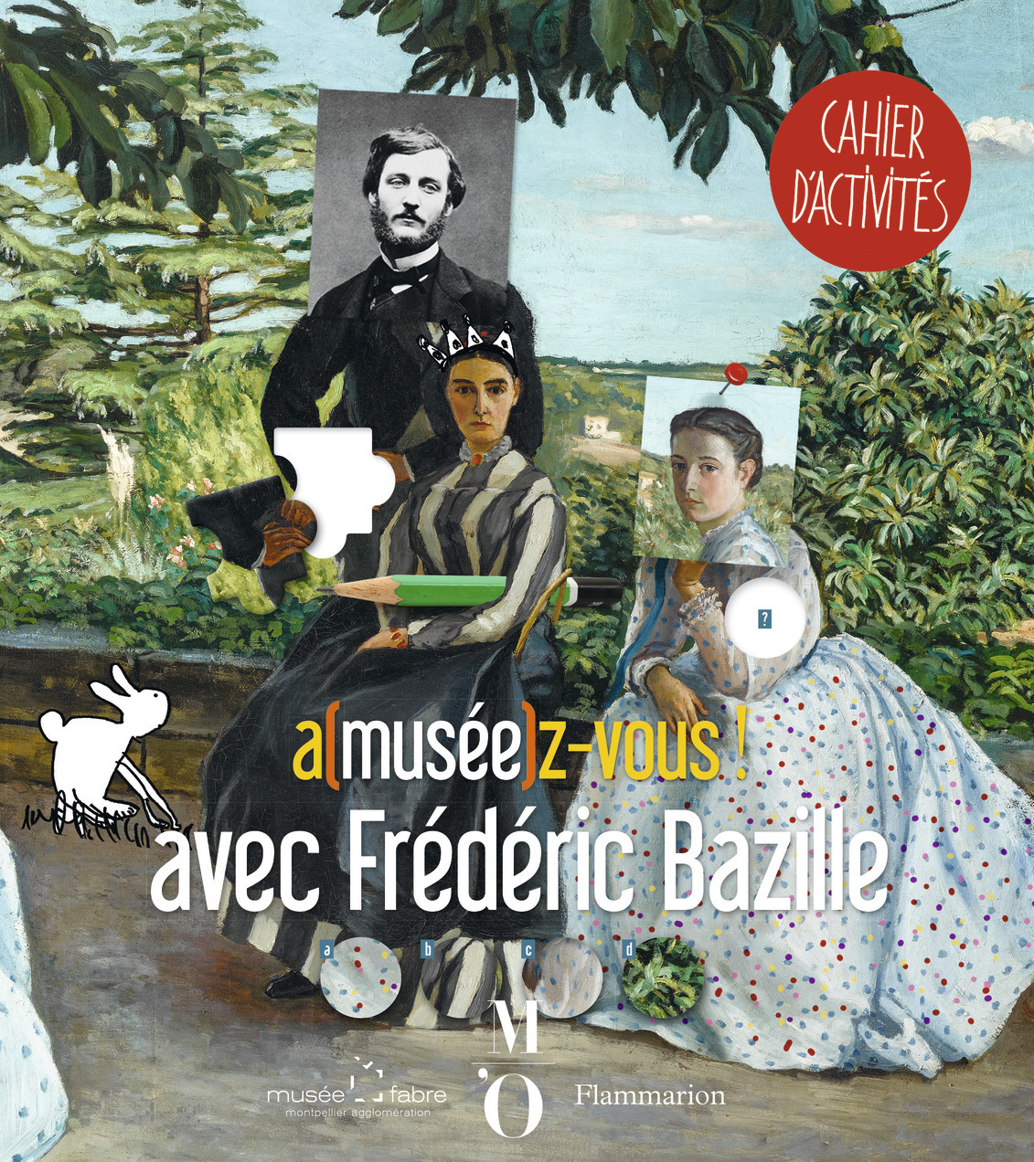 A(MUSEE)Z-VOUS AVEC FREDERIC BAZILLE - CAHIER D'ACTIVITES