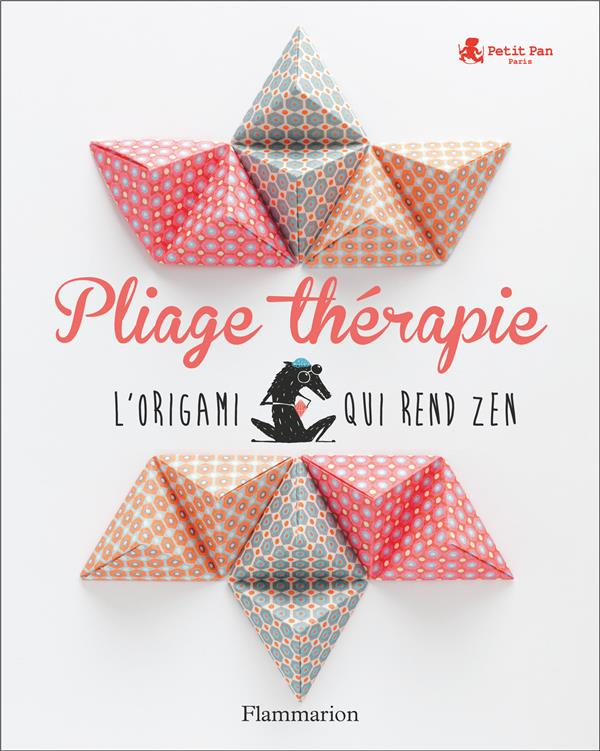 PLIAGE THERAPIE - L'ORIGAMI QUI REND ZEN
