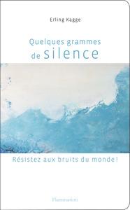 QUELQUES GRAMMES DE SILENCE - RESISTEZ AUX BRUITS DU MONDE !