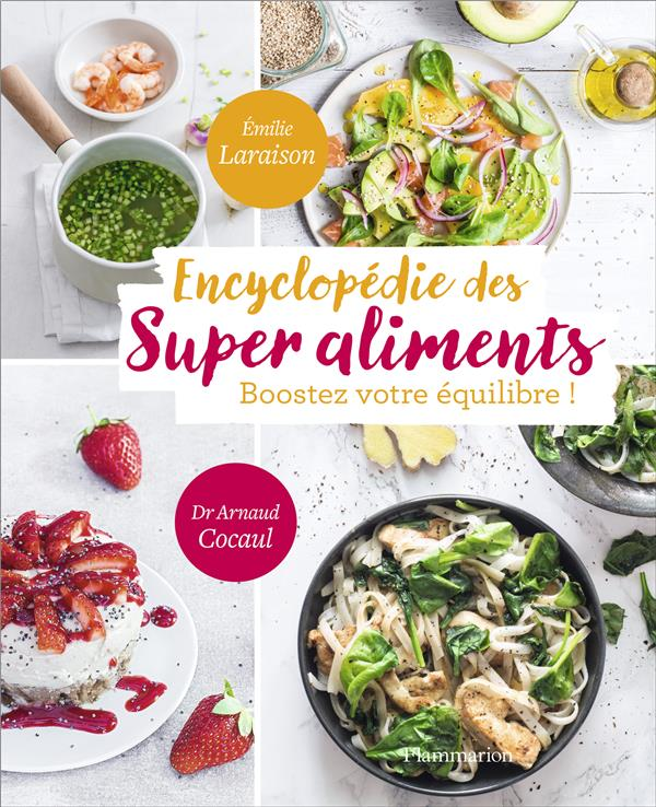 ENCYCLOPEDIE DES SUPER ALIMENTS - BOOSTER VOTRE EQUILIBRE!