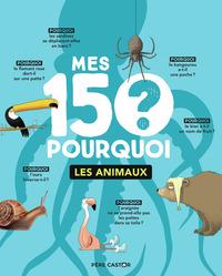 MES 150 POURQUOI - T01 - LES ANIMAUX