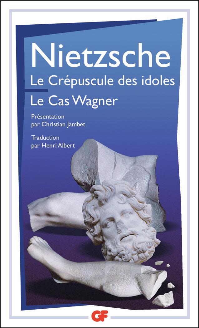 LE CREPUSCULE DES IDOLES