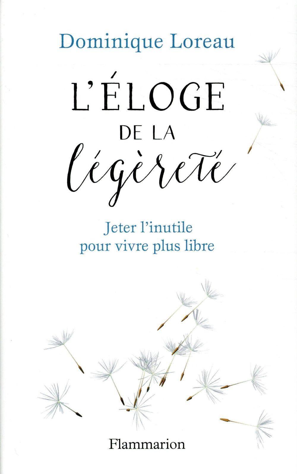 L'ELOGE DE LA LEGERETE - JETER L'INUTILE POUR VIVRE PLUS LIBRE