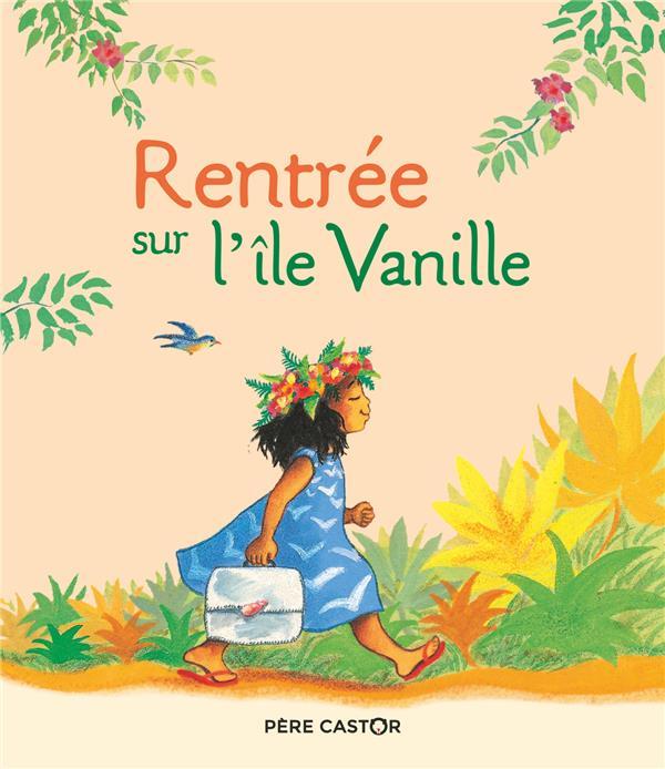 Rentree sur l'ile vanille
