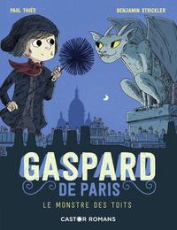 GASPARD DE PARIS - T01 - LE MONSTRE DES TOITS