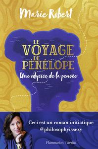 LE VOYAGE DE PENELOPE - UNE ODYSSEE DE LA PENSEE