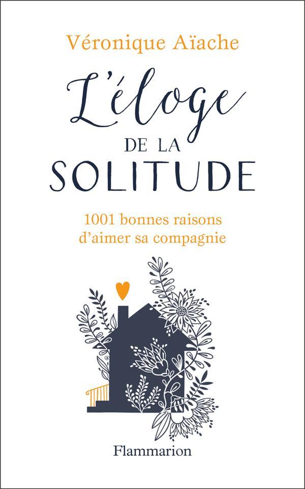 L'ELOGE DE LA SOLITUDE - 1001 BONNES RAISONS D'AIMER SA COMPAGNIE