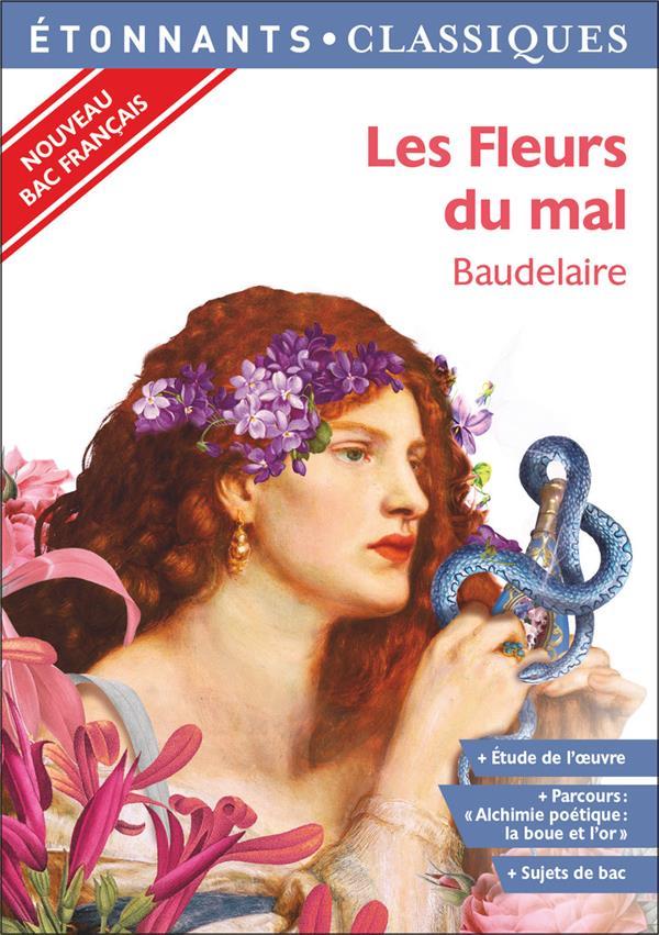 """Les fleurs du mal - programme nouveau bac 2021 1ere - parcours """"alchimie poetique : la boue et l'or"""""""