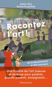 RACONTEZ L'ART ! - DE LA RENAISSANCE A L'ART NOUVEAU