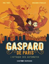 GASPARD DE PARIS - T02 - L'ATTAQUE DES AUTOMATES