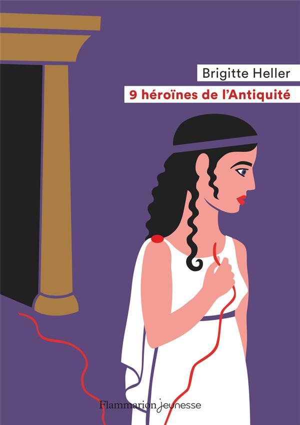 9 heroines de l'antiquite
