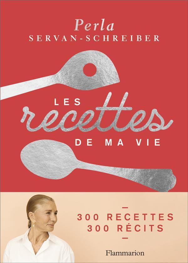 LES RECETTES DE MA VIE - 300 RECETTES, 300 RECITS