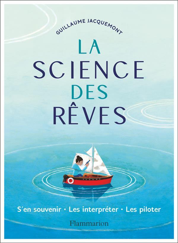 LA SCIENCE DES REVES - S'EN SOUVENIR - LES INTERPRETER - LES PILOTER