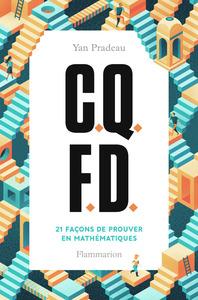 C.Q.F.D. - 21 FACONS DE PROUVER EN MATHEMATIQUES