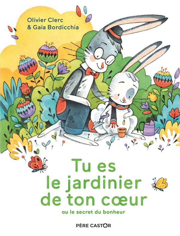 TU ES LE JARDINIER DE TON COEUR - OU LE SECRET DU BONHEUR