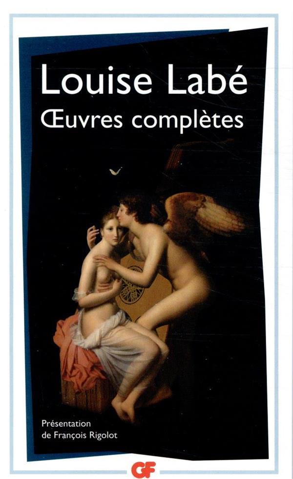 Oeuvres completes : sonnets-elegies, debat de folie et d'amour