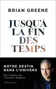 JUSQU'A LA FIN DES TEMPS - NOTRE DESTIN DANS L'UNIVERS
