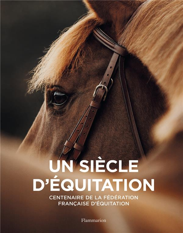 Un siecle d'equitation en france