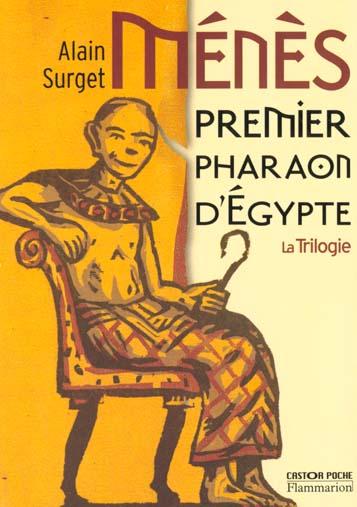MENES, PREMIER PHARAON D'EGYPTE (ANC ED)