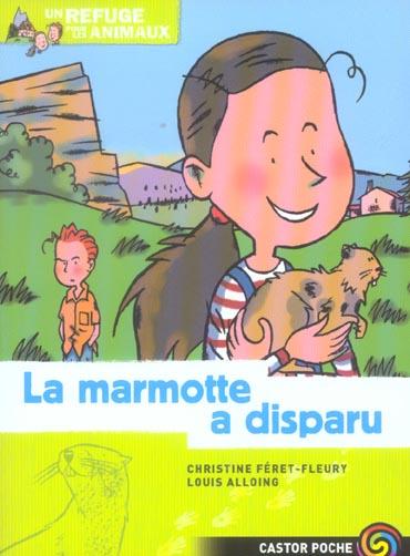 REFUGE DES ANIMAUX 1 - LA MARMOTTE A DISPARU (LE)