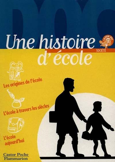 UNE HISTOIRE D'ECOLE - - SOCIETE, JUNIOR DES 10/11ANS L'ECOLE AUJOURD'HUI, A TRAVERS LES SIECLES, ET