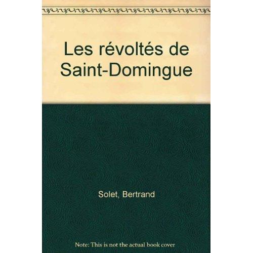 LES REVOLTES DE SAINT-DOMINGUE (ANC ED) - - AVENTURE SENIOR, DES 11/12 ANS