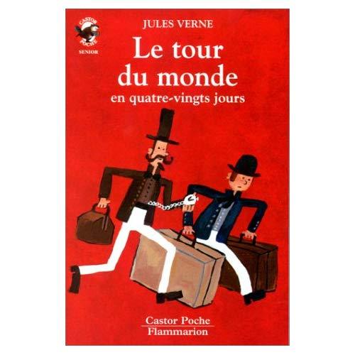 TOUR DU MONDE EN QUATRE-VINGTS JOURS (LE) (ANC ED) - - AVENTURE, SENIOR DES 10/11 ANS