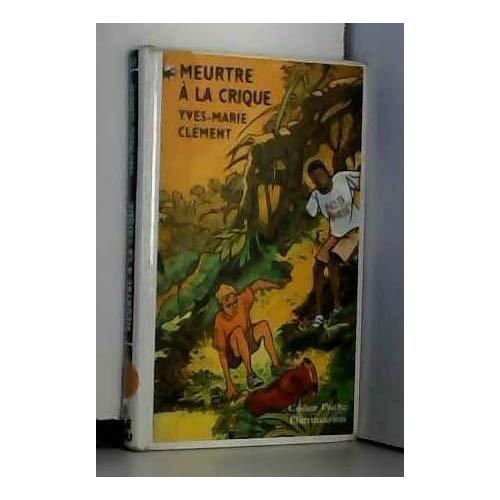 MEURTRE A LA CRIQUE - - MYSTERE/POLICIER, JUNIOR DES 9/10ANS