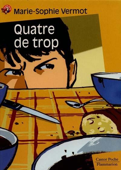 QUATRE DE TROP - - ROMAN, JUNIOR DES 9/10ANS