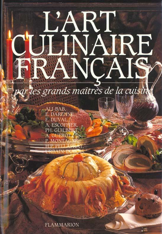L'ART CULINAIRE FRANCAIS PAR LES GRANDS MAITRES DE LA CUISINE - - 3760 RECETTES DE PATISSERIE, CONSE