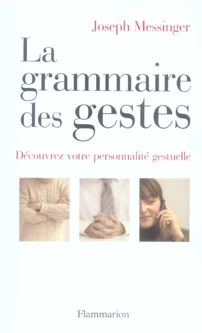 LA GRAMMAIRE DES GESTES - DECOUVREZ VOTRE PERSONNALITE GESTUELLE