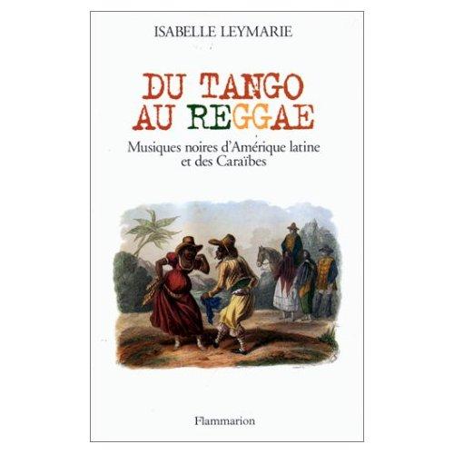 DU TANGO AU REGGAE - MUSIQUES NOIRES D'AMERIQUE LATINE ET DES CARAIBES