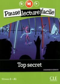 PAUSE LECTURE FACILE TOP SECRET NIVEAU 2-A1 + CD AUDIO