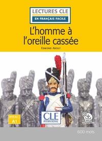 L'HOMME A L'OREILLE CASSEE NIVEAU A1 2E ED.