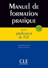 MANUEL DE FORMATION PRATIQUE POUR LE PROFESSEUR DE FLE - COURS ACTIVITES CORRIGES