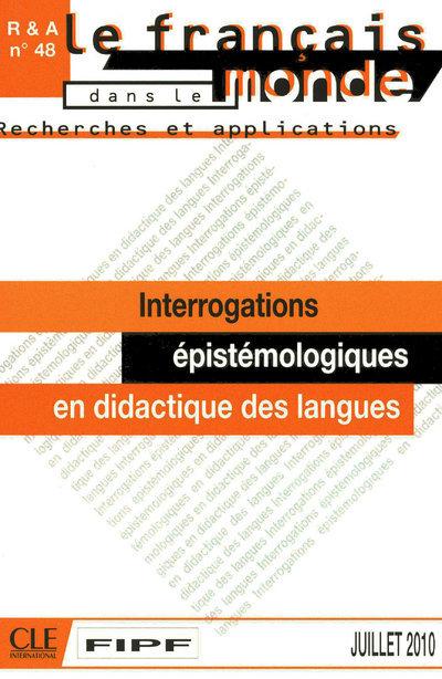 INTERROGATIONS EPISTEMOLOGIQUES EN DIDACTIQUE DES LANGUES - RECHERCHES ET APPLICATIONS N48