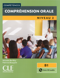 COLLECTION COMPETENCES COMPREHENSION ORALE NIVEAU 2 B1 + CD AUDIO