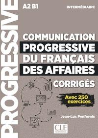 COMMUNICATION PROGRESSIVE DU FRANCAIS DES AFFAIRES - CORRIGES - NIVEAU INTERMEDIAIRE NE