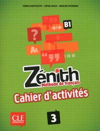 ZENITH NIVEAU 3 B1 - METHODE DE FRANCAIS - CAHIER  D'EXERCICES